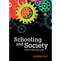 Schooling and Society: Myths of Mass Education