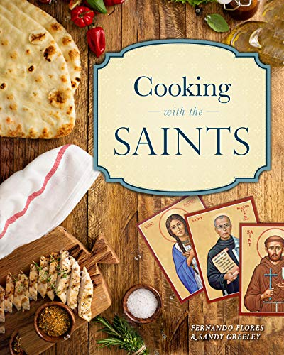 Cooking With the Saints by Alexandra Greeley