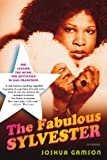 Front cover for the book The Fabulous Sylvester: The Legend, the Music, the Seventies in San Francisco by Joshua Gamson