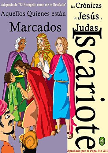 Aquellos Quienes están Marcados (Las crónicas de Jesús y