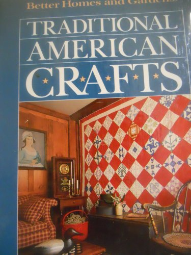 Better Homes and Gardens Traditional American - Crafts Gardens Homes Better And