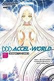 Accel World, Vol. 16 (light novel): Snow White's Slumber