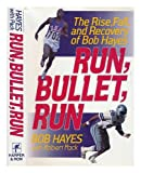 Run, Bullet, Run: The Rise, Fall, and Recovery of Bob Hayes