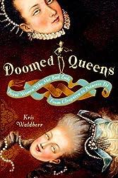 [(Doomed Queens; Royal Women Who Met Bad Ends )] [Author: Kris Waldherr] [Nov-2008]