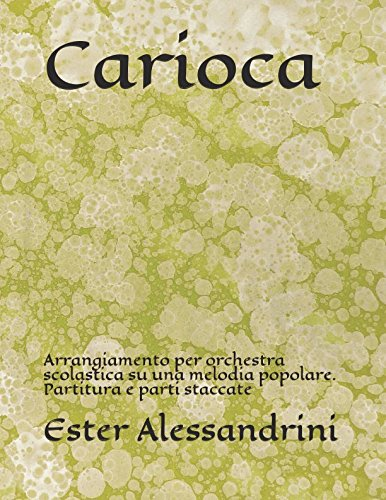 Carioca: Arrangiamento per orchestra scolastica su una melodia popolare. Partitura e parti staccate (Italian Edition)