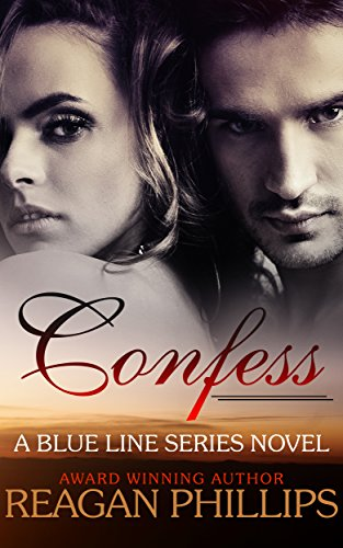 Confess (The Blue Line Series Book 1) by [Phillips, Reagan]