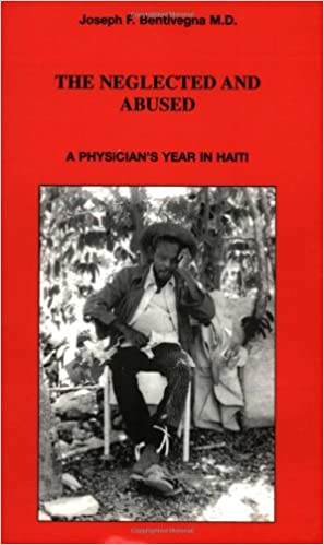 A Physicians Year in Haiti The Neglected and Abused