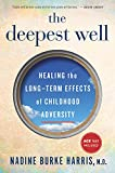 #9: The Deepest Well: Healing the Long-Term Effects of Childhood Adversity