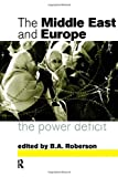 The Middle East and Europe : The Power Deficit, , 0415140447