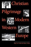 Christian Pilgrimage in Modern Western Europe, Mary Lee Nolan and Sidney Nolan, 080784389X