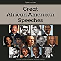 Great African American Speeches: Includes Two Bonus Speeches by Nelson Mandela Speech by  SpeechWorks - compilation Narrated by Nelson Mandela