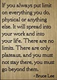 ''If you always put limit on everything...'' quote by Bruce Lee, laser engraved on wooden plaque - Size: 8''x10''