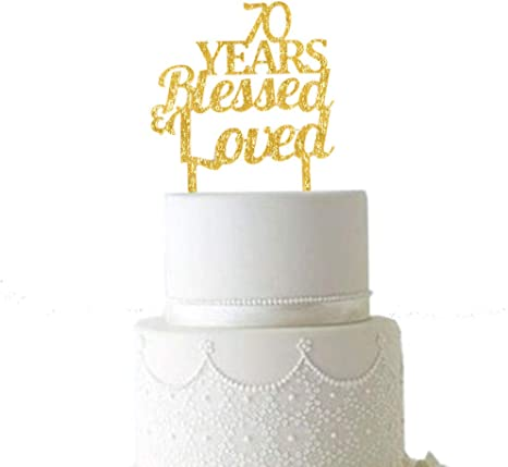 Surprising Amazon Com 70 Years Blessed Loved Cake Topper For 70Th Birthday Funny Birthday Cards Online Aboleapandamsfinfo