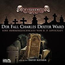 Der Fall Charles Dexter Ward Hörbuch von H. P. Lovecraft Gesprochen von: David Nathan