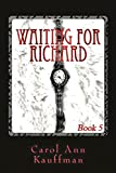 Waiting for Richard (Time After Time Book 5)