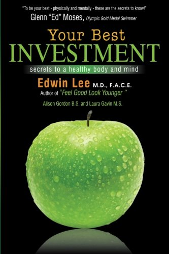 Your Best Investment: Secrets to a Healthy Body and Mind