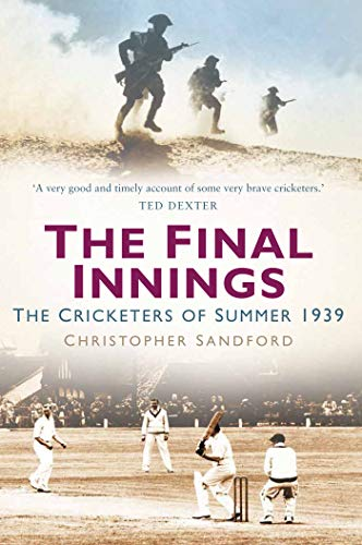 The Final Innings: The Cricketers of Summer 1939 por Christopher Sandford