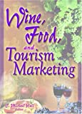 Wine, Food, and Tourism Marketing, C. Michael Hall, 0789001063
