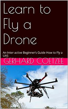 Learn to Fly a Drone: An Inter-active Beginner's Guide How ...