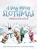 A Very Merry Slothmas: A Slothtastic Coloring Book by