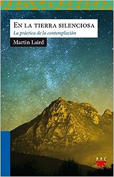 En la tierra silenciosa: La práctica de la contemplación