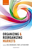img - for Organizing and Reorganizing Markets book / textbook / text book