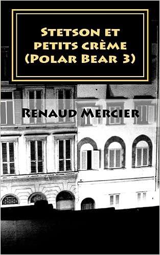 Livre Stetson et petits crème: (Polar Bear 3) pdf, epub
