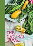 The Natural Cook: Eating the Seasons from Root to Fruit by Tom Hunt (2014) Hardcover