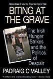 Biting at the Grave, Padraig O'Malley, 0807002097