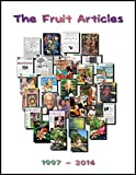 The Fruit Articles: Sixty articles from Living Nutrition & Vibrance...