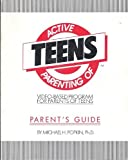 Active Parenting of Teens : Parent's Guide, Popkin, Michael H., 0961802030
