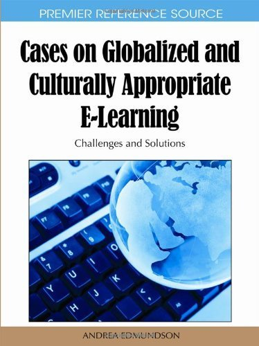 Cases on Globalized and Culturally Appropriate E-Learning: Challenges and Solutions (Premier Reference Source) by Andrea Edmundson (2011-03-31)