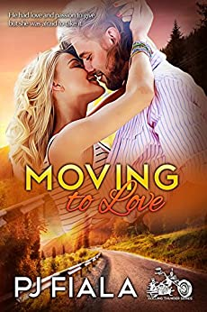 Moving to Love: Rolling Thunder Series, Book 1 by [Fiala, PJ]
