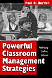 Powerful Classroom Management Strategies: Motivating Students to Learn by Paul R. Burden (2000-03-14)