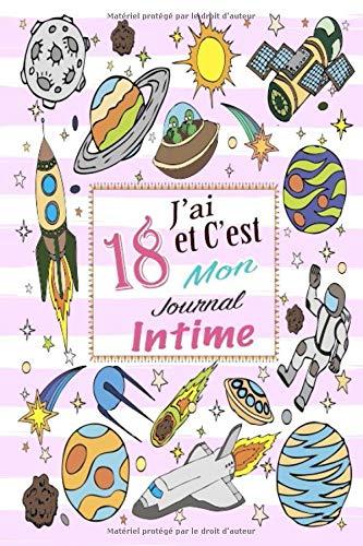 Idée Cadeau Fille 18 Ans J'ai 18 et C'est Mon Journal Intime: Astronaute Spatiale Car