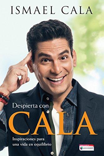 Despierta con Cala / Wake Up With Cala: Inspirations for a Balanced Life (Spanish Edition)