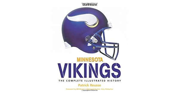 ed6e06b7f Minnesota Vikings  The Complete Illustrated History  MINNESOTA VIKINGS -OS    Amazon.com  Books