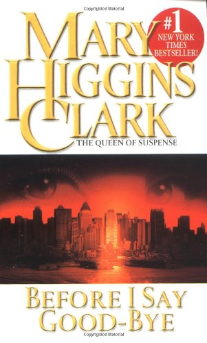 Before I Say Good-Bye by Mary Higgins Clark
