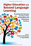 Higher Education and Second Language Learning : Promoting Self-Directed Learning in New Technological and Educational Contexts, , 3034317344
