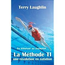 La Methode TI, révolution dans la natation (French Edition)