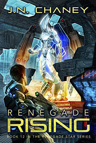 Renegade Rising: An Intergalactic Space Opera Adventure (Renegade Star Book 12)