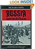 Russia Under the Old Regime (The History of Civilization Series)