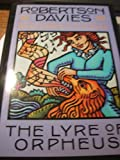 The Lyre of Orpheus, Robertson Davies, 067082416X