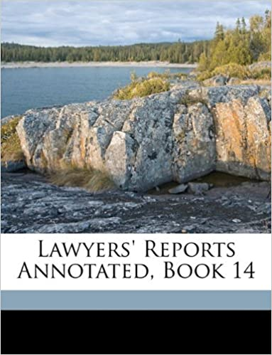 Lawyers' Reports Annotated, Book 14