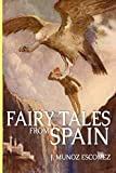 Fairy Tales from Spain: 19 Spanish Fairy Stories for Children (Illustrated) (Spanish Edition)