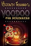 Voodoo for Beginners: The Complete Step-by-Step