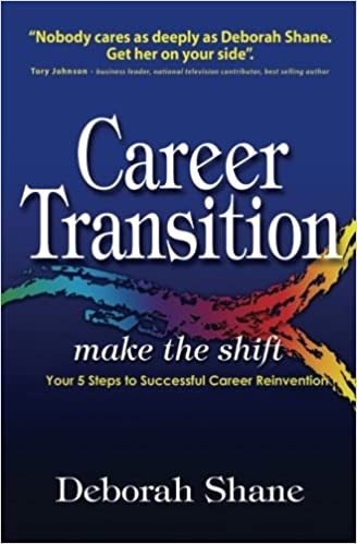Career Transition   Make The Shift: Your Five Steps To Successful Career  Reinvention: Deborah Shane: 9781452819938: Amazon.com: Books