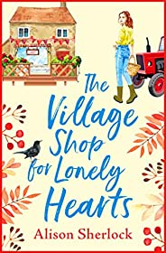 The Village Shop for Lonely Hearts: The perfect feel-good read for 2021 (The Riverside Lane Series Book 1) (En