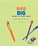 642 Big Things to Write About: Young Writer's Edition: (Writing Prompt Journal for Kids, Creative Gift for Writers and…