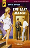Front cover for the book The last match by David Dodge